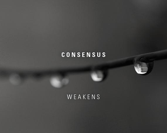 Consensus weakens