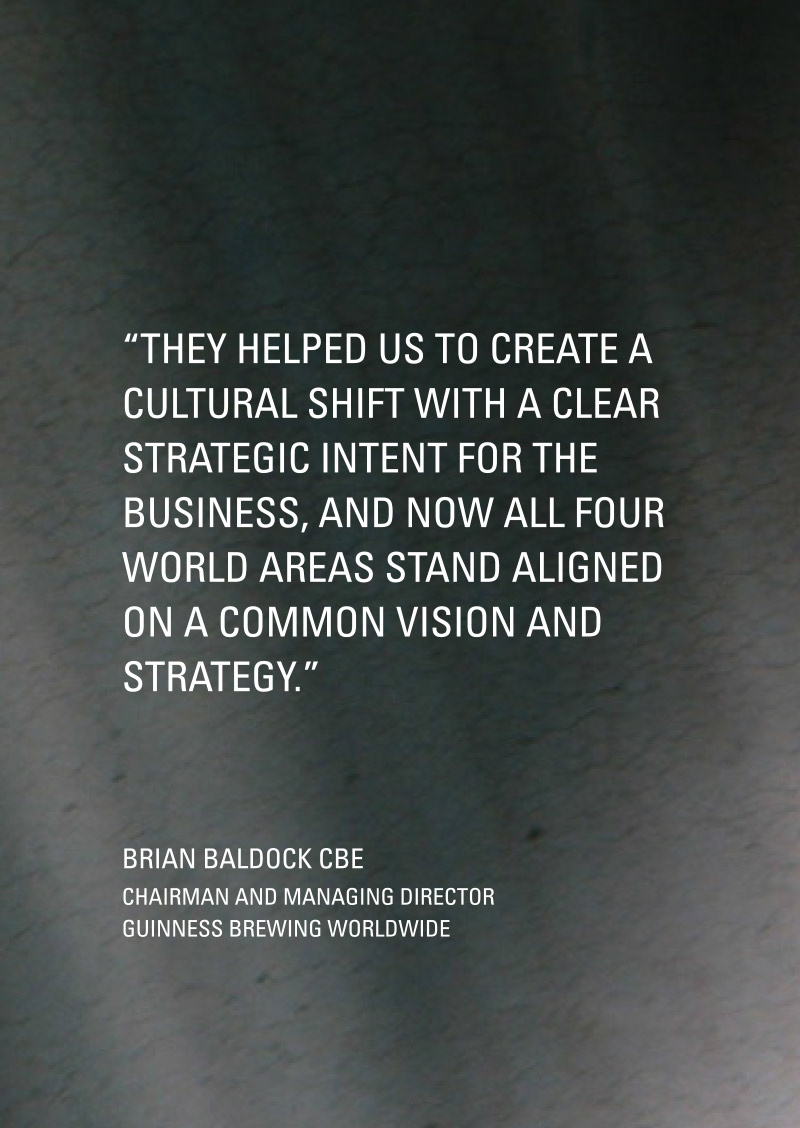 They helped us to create a cultural shift with a clear strategic intent for the business, and now all four world areas stand aligned on a common vision and strategy.