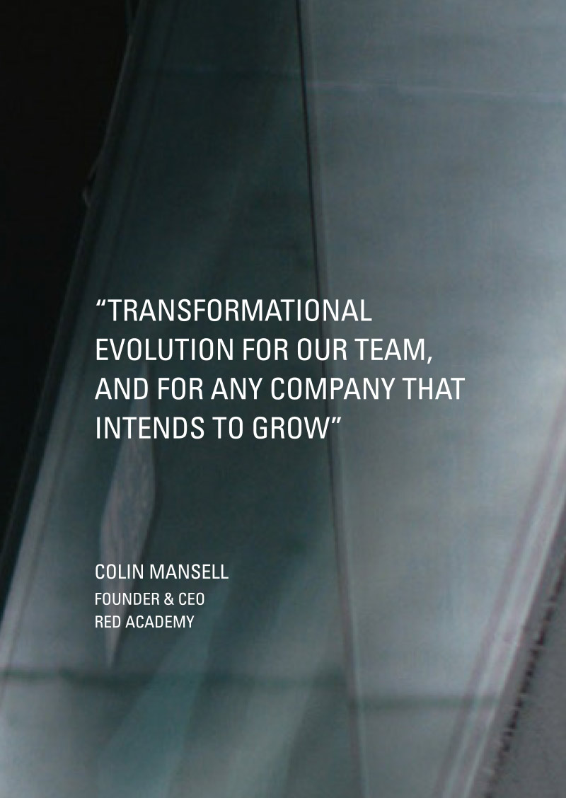 Transformational evolution for our team, and for any company that intends to grow.